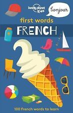 Lonely Planet Kids: Lonely Planet First Words - French by Lonely Planet...