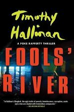Fools' River-A Poke Rafferty Thriller by Timothy Hallinan, SOFTCOVER, ARC, 11/17