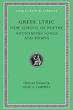 Greek Lyric: v. 5: The New School of Poetry and Anonymous Songs and Hymns by Harvard University Press (Hardback, 1994)