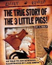 The True Story of the Three Little Pigs Jon Scieszka Children's Book Humor NEW!