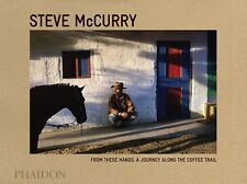 Steve McCurry From These Hands: A Journey Along the Coffee Trail Hardcover New