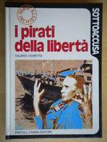 I pirati della libertàliberta Ochetto Fabbripolitica Salazar Torino come nuovo