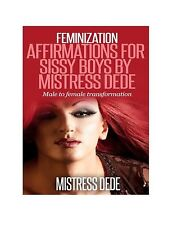 Feminization Affirmations for Sissy Boys by Mistress Dede: Male... Free Shipping