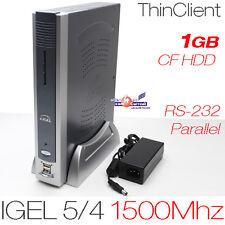 1500MHZ THIN CLIENT IGEL 5/4 512MB DDR2 RAM 1GB CF MIT RS-232 DVI PARALLEL 12V