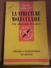 Bernard Pullman: La structure moléculaire/ Que sais-je? N°602, 1965