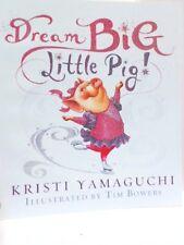 B00HCT37XE Dream Big Little Pig!