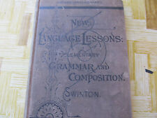New Language Lessons: An Elementary Grammer and Compsition by William Swinton