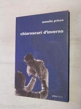 CHIAROSCURI D INVERNO Annella Prisco Graus 2005 libro romanzo narrativa racconto