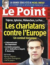 LE POINT N°2235 09/07/2015 CHARLATANS CONTRE L'EUROPE/ ONFRAY/ TSIPRAS/GOLDSTEIN