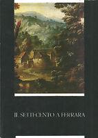 IL SETTECENTO A FERRARA, Palazzo dei Diamanti, Ferrara 1971