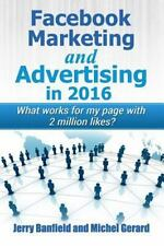 Facebook Marketing and Advertising In 2016 : What Works for My Page with 2...