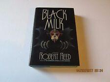 Black Milk by Robert Reed 1st/1st 1989 HC/DJ