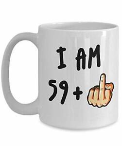 60th Birthday mug, I am 59 + middle finger gift her him women men rude funny mug