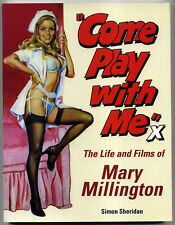 COME PLAY WITH ME 1999 Mary Millington Simon Sheridan SOFT COVER BOOK