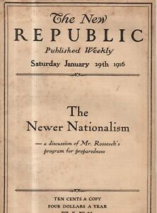 1916 New Republic January 29 - Teddy Roosevelt's nationalism; Youngstown steel;