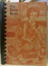 1976 Our Daily Bread Ext. Homemakers Council Quachita Parish Louisiana Cookbook