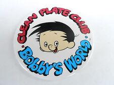 "VINTAGE 3"" PROMO PINBACK BUTTON #99-037 - BOBBYS WORLD - CLEAN PLATE CLUB"