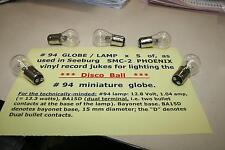 GLOBES LAMPS  #94 or #93 SEEBURG 12.8V x 5 juke box jukebox bulbs 94 or 93