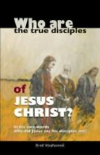 Who Are the True Disciples of Jesus Christ? by Bret Westwood (2015, Paperback)