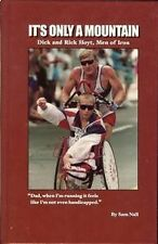 Its Only a Mountain: Dick and Rick Hoyt, Men of I