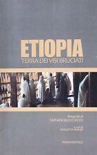 ETIOPIA TERRA DEI VISI BRUCIATI  Ferrari editrice  FOTOGR. A CURA DI G. CHIODI