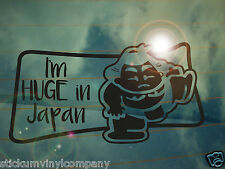 I'm Huge in Japan Car Sticker/Decal *Funny*JDM*VW*Drift*Honda*Nissan*