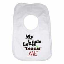 My Uncle Loves Me not Tennis - Personalised Baby Bib Funny Gift Clothing Present