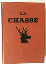 LA CHASSE de G.-M. VILLENAVE/ Publié chez larousse en1974. Bon état