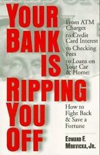 NEW - Your Bank Is Ripping You Off: How to Fight Back and Save a Fortune