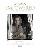 Women Empowered : Inspiring Change in the Emerging World by Borges, Phil