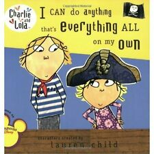 I Can Do Anything That's Everything All on My Own (Charlie and Lola),