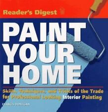 Paint Your Home : Skills, Techniques, and Tricks of the Trade for Professional L