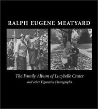 Ralph Eugene Meatyard: The Family Album Of Lucybelle Crater And Other-ExLibrary