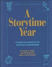 A Storytime Year: A Month-To-Month Kit for Preschool Programming by Susan Dailey