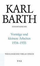 Karl Barth Gesamtausgabe / Vortrage Und Kleinere Arbeiten 1934-1935 (German