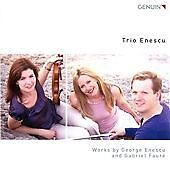 Works By George Enescu & Faure [Trio Ensecu] [Genuin: GEN14309], Trio Ensecu CD