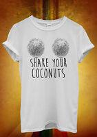 Shake Your Coconuts Summer Hipster Men Women Unisex T Shirt Tank Top Vest 751