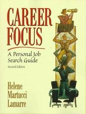 Career Focus: A Personal Job Search Guide (2nd Edition)