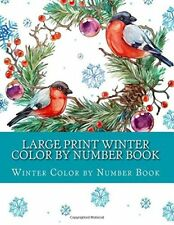 Large Print Winter Color By Number Book: Volume 2 (Adult Color By Numbers) by Wi
