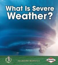 What Is Severe Weather? (First Step Nonfiction) by Jennifer Boothroyd