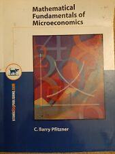 Mathematical Fundamentals of Microeconomics by C. Barry Pfitzner