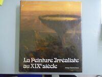 P. ROBERT JONES- PEINTURE IRREALISTE AU XIXe SIECLE- 1978-ED OFFICE DU LIVRE-ART