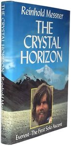 The Crystal Horizon. Everest - the First Solo Ascent signed by Messner
