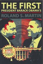 Roland S. Martin THE FIRST: PRESIDENT BARACK OBAMA'S ROAD TO THE WHITE HOUSE AS