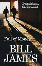 Full of Money by James, Bill