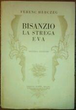 Bisanzio - La Strega Eva - Ferenc Herczeg - 1926 - Intonso