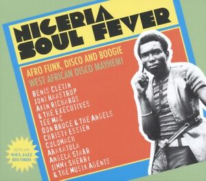 Soul Jazz Records Presents - Nigeria Soul Fever: Afro Funk, Disco and Boogie:...