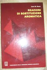 LEON M.STOCK - REAZIONI DI SOSTITUZIONE AROMATICA - ED:FONDAMENTI CHIMICA (GU)
