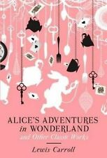 Alice's Adventures in Wonderland and Other Classic Works by Sterling Publishing Co Inc (Hardback, 2014)