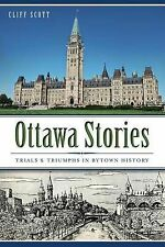 Ottawa Stories: Trials and Triumphs in Bytown History (American Chronicles (Hist